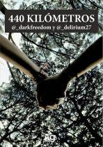 440 KILÓMETROS. @_darkfreedom y @_delirium27